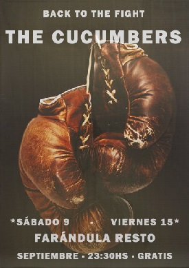 Back to the fight with «The Cucumbers» – Sábado 9 y Viernes 15 Septiembre