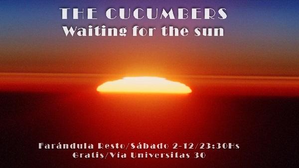 ¡Abrimos el mes en el que regresa Lorenzo! Waiting for the sun with «The Cucumbers»