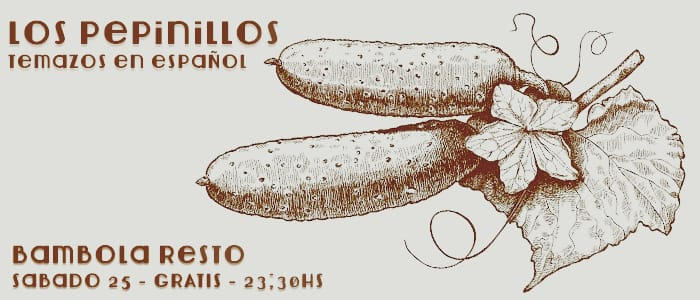 Los Pepinilllos este sábado 25/8 en Bambola Resto – GRATIS – 23:30hs