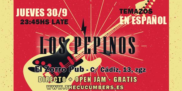 Los Pepinos en directo + Open Jam – Jueves 30 Agosto 23:45hs LATE – El Zorro Pub – GRATIS